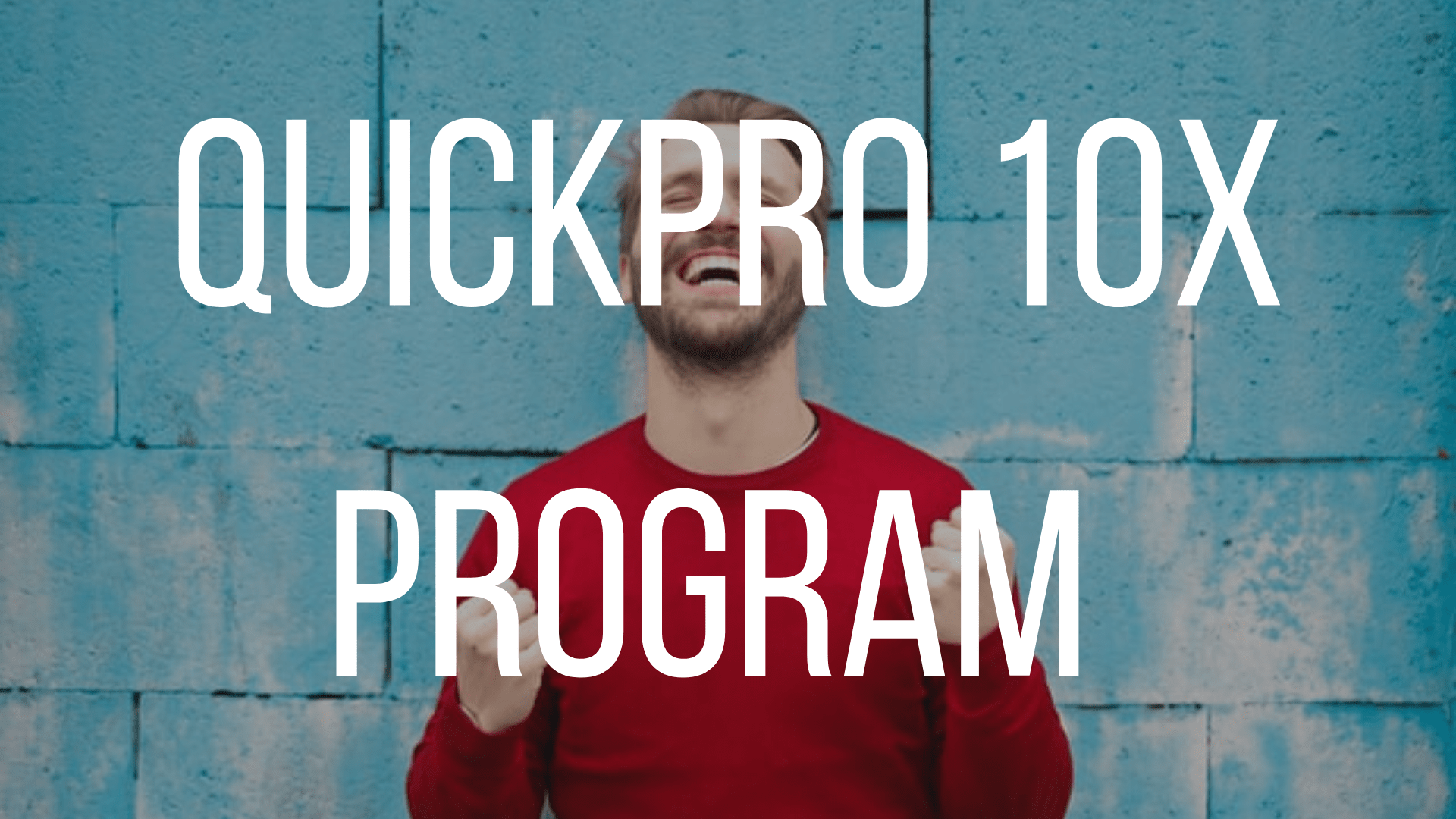Quickpro's 10X Program
